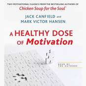 A Healthy Dose of Motivation: Includes The Aladdin Factor and Dare to Win Audiobook, by Jack Canfield, Mark Victor Hansen