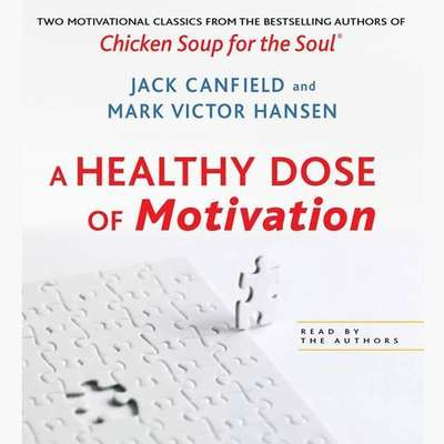 A Healthy Dose of Motivation: Includes The Aladdin Factor and Dare to Win Audiobook, by Jack Canfield