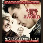 A Home at the End of the World: A Novel, by Michael Cunningham