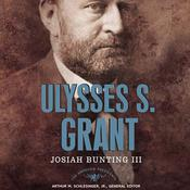 Ulysses S. Grant: The American Presidents Series: The 18th President, 1869-1877 Audiobook, by Josiah Bunting, III Josiah Bunting