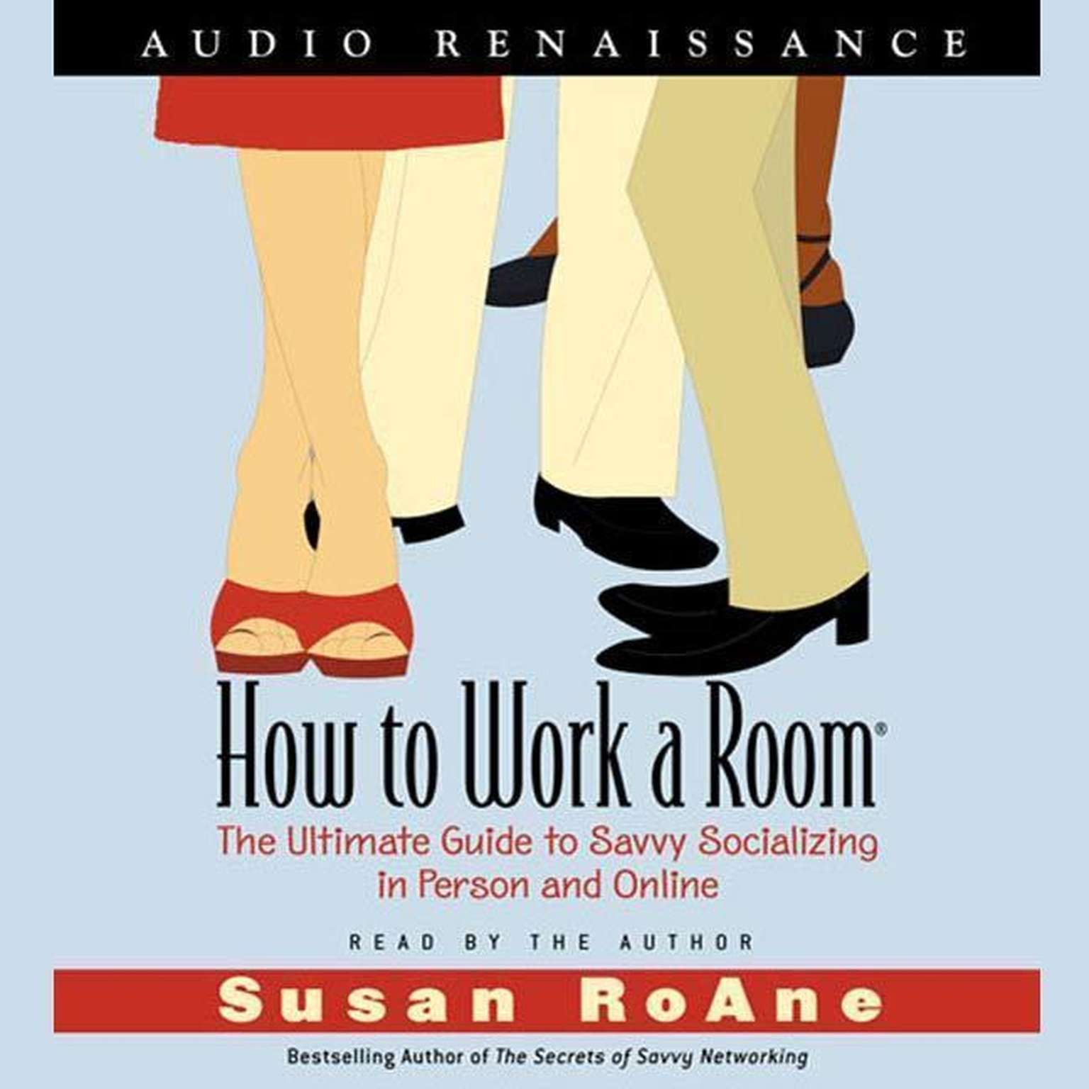 Printable How to Work a Room: The Ultimate Guide to Savvy Socializing In Person and Online Audiobook Cover Art