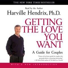 Getting the Love You Want: A Guide for Couples Audiobook, by Harville Hendrix, Ph.D., Harville Hendrix, PhD Harville Hendrix, Ph.D.