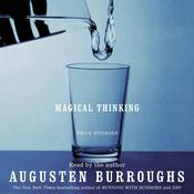 Magical Thinking: True Stories, by Augusten Burroughs