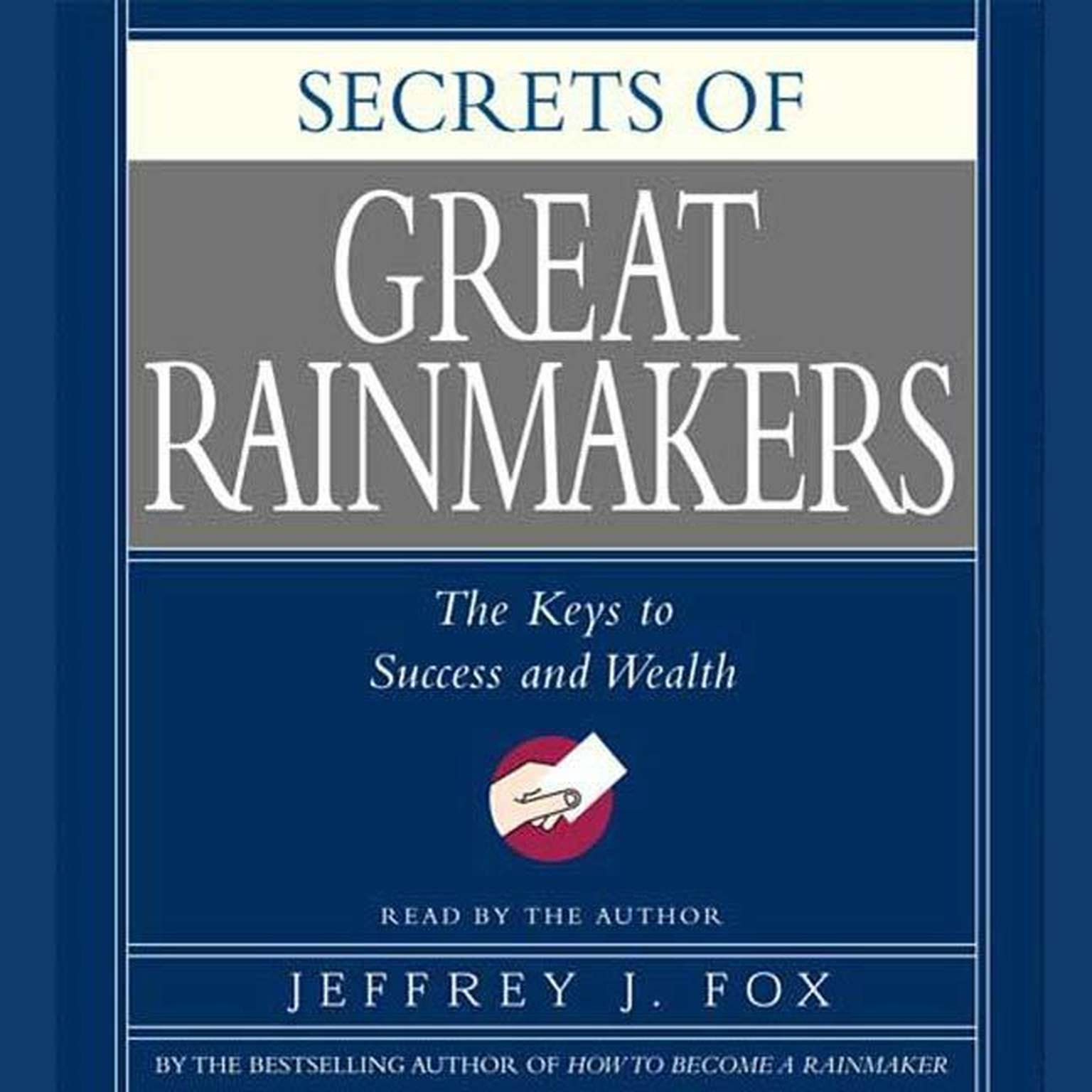Printable Secrets of the Great Rainmakers: Proven Techniques from the Business Pros Audiobook Cover Art