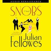 Snobs: A Novel Audiobook, by Julian Fellowes, Richard Morant