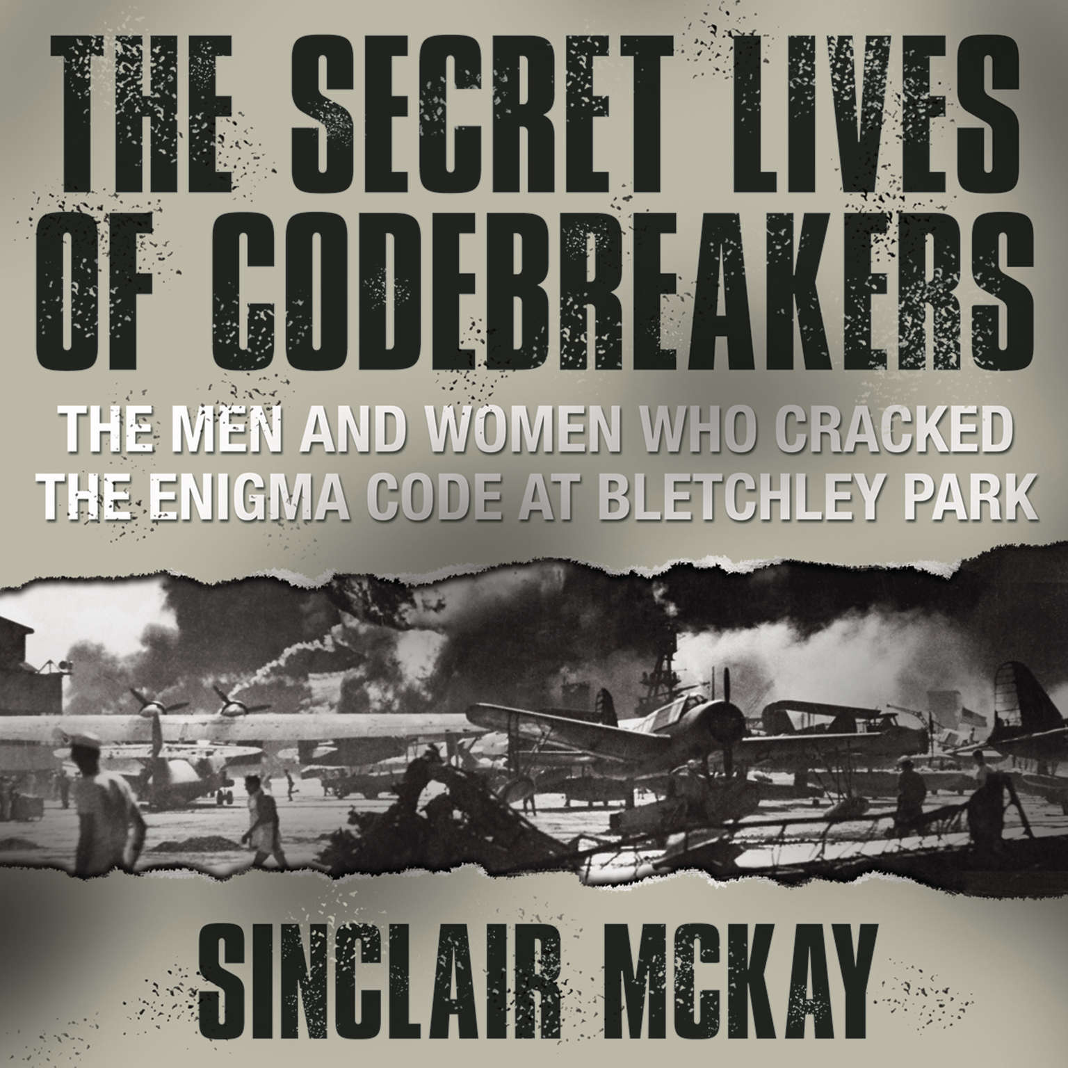 Printable The Secret Lives of Codebreakers: The Men and Women Who Cracked the Enigma Code at Bletchley Park Audiobook Cover Art