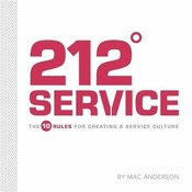 212° Service: The 10 Rules for Creating a Service Culture, by Mac Anderson