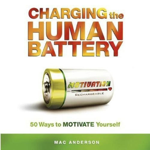 Printable Charging the Human Battery: 50 Ways to Motivate Yourself Audiobook Cover Art