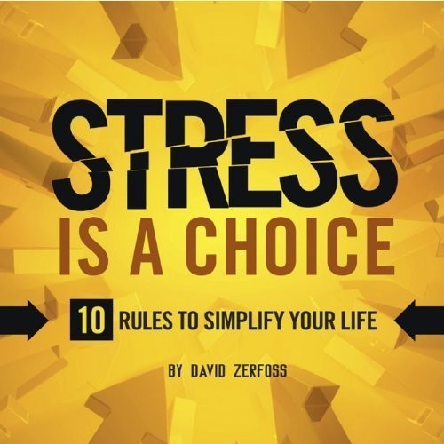 Printable Stress Is a Choice: 10 Rules To Simplify Your Life Audiobook Cover Art