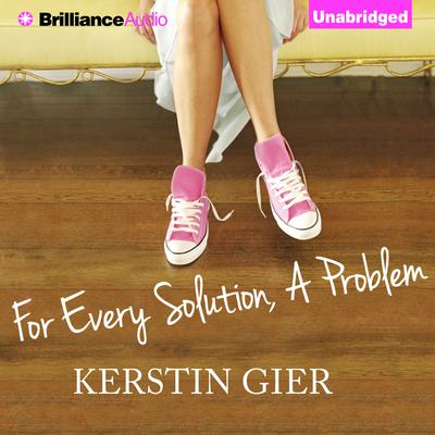For Every Solution, A Problem Audiobook, by Kerstin Gier