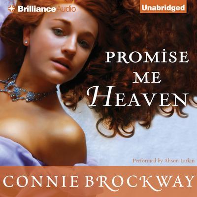 Promise Me Heaven Audiobook, by Connie Brockway