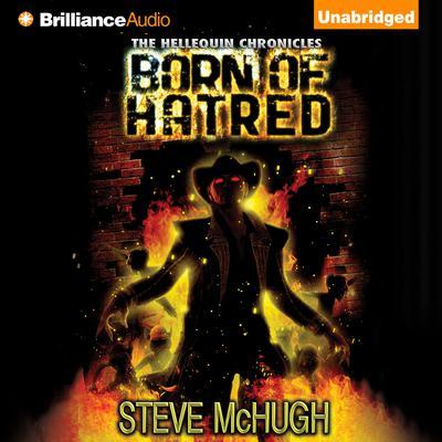 Born of Hatred Audiobook, by Steve McHugh