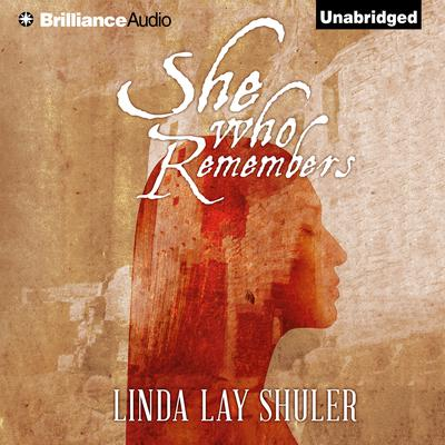 She Who Remembers Audiobook, by Linda Lay Shuler