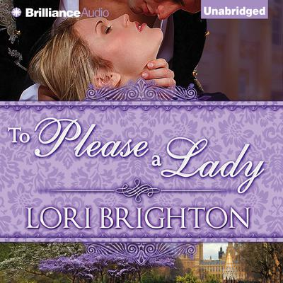 To Please a Lady Audiobook, by Lori Brighton