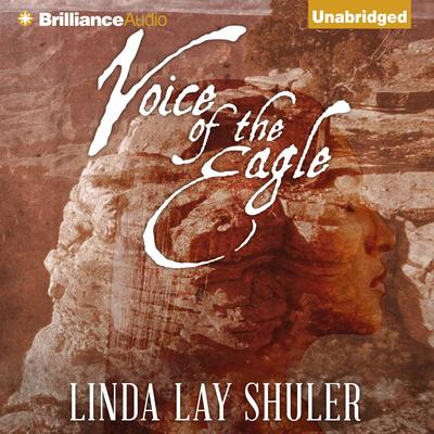 Voice of the Eagle Audiobook, by Linda Lay Shuler