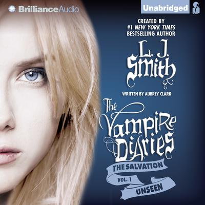 The Vampire Diaries: The Salvation: Unseen Audiobook, by L. J. Smith