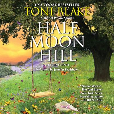 Half Moon Hill: A Destiny Novel Audiobook, by Toni Blake