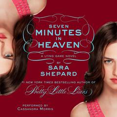 The Lying Game #6: Seven Minutes in Heaven Audiobook, by Sara Shepard
