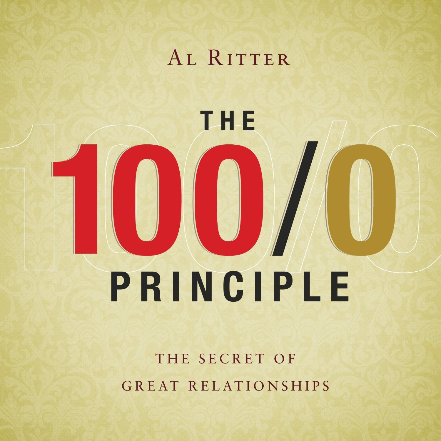 Printable The 100/0 Principle: The Secret Of Great Relationships Audiobook Cover Art