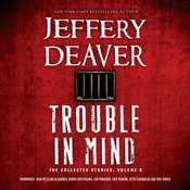Trouble in Mind: The Collected Stories, Volume 3 Audiobook, by Jeffery Deaver