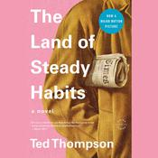 The Land of Steady Habits: A Novel Audiobook, by Ted Thompson