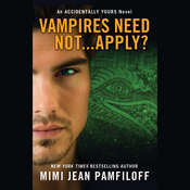 Vampires Need Not … Apply?: An Accidentally Yours Novel Audiobook, by Mimi Jean Pamfiloff