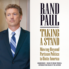 Taking a Stand: Moving Beyond Partisan Politics to Unite America Audiobook, by Rand Paul