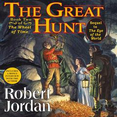 The Great Hunt: Book Two of The Wheel of Time Audiobook, by