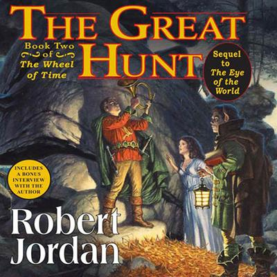 The Great Hunt: Book Two of The Wheel of Time Audiobook, by Robert Jordan