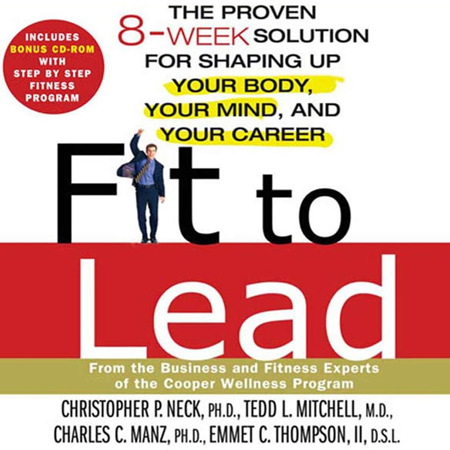 Printable Fit to Lead: The Proven 8-Week Solution for Shaping Up Your Body, Your Mind, and Your Career Audiobook Cover Art