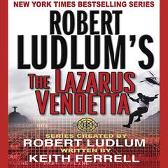 Robert Ludlums The Lazarus Vendetta: A Covert-One Novel Audiobook, by Patrick Larkin, Robert Ludlum