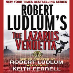Robert Ludlums The Lazarus Vendetta: A Covert-One Novel Audiobook, by Patrick Larkin, Robert Ludlum