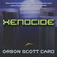 Xenocide: Volume Three of the Ender Quintet Audiobook, by