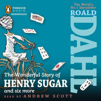 The Wonderful Story of Henry Sugar Audiobook, by Roald Dahl