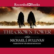 The Crown Tower, by Michael J. Sullivan