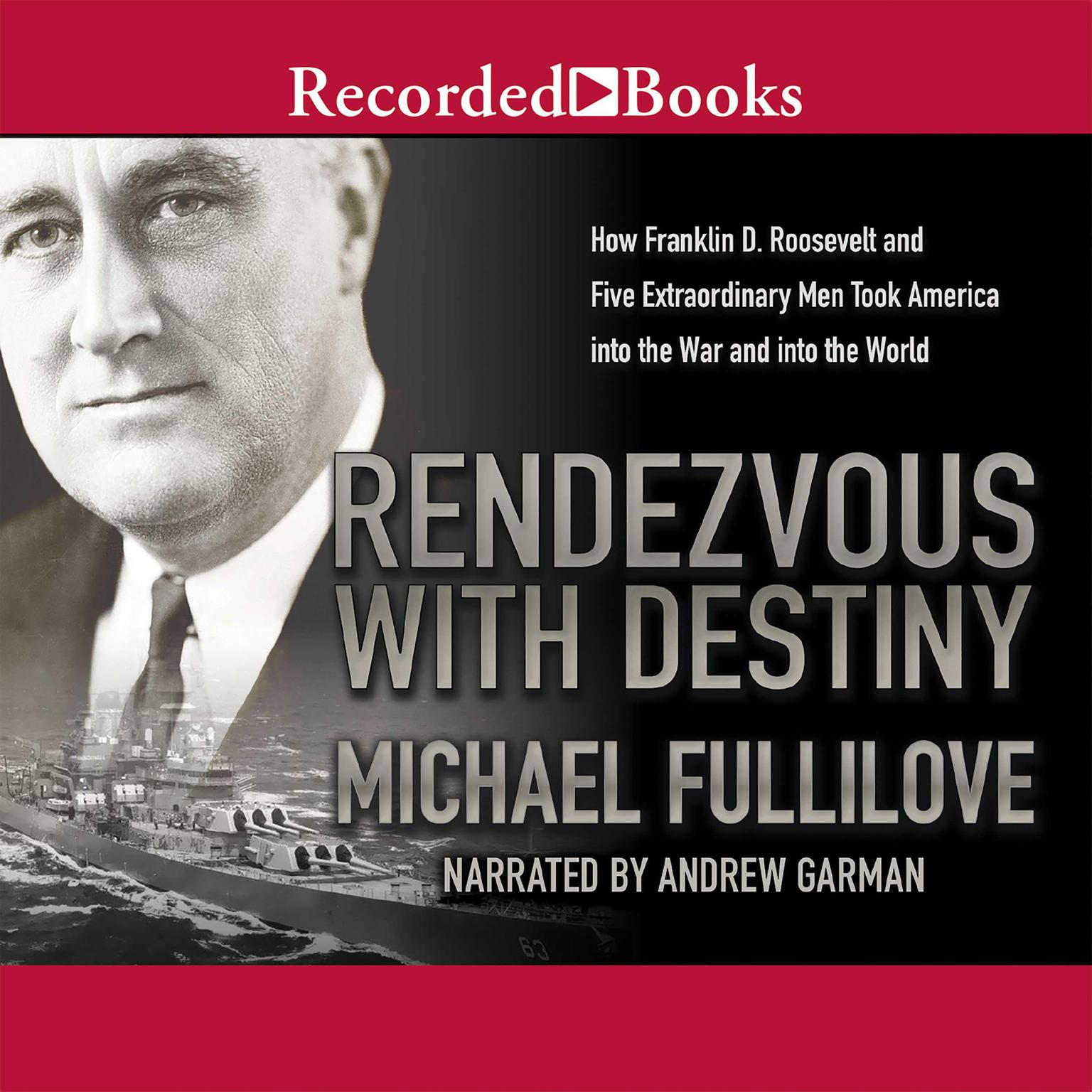 Printable Rendezvous with Destiny: How Franklin D. Roosevelt and Five Extraordinary Men Took America into the War and into the World Audiobook Cover Art