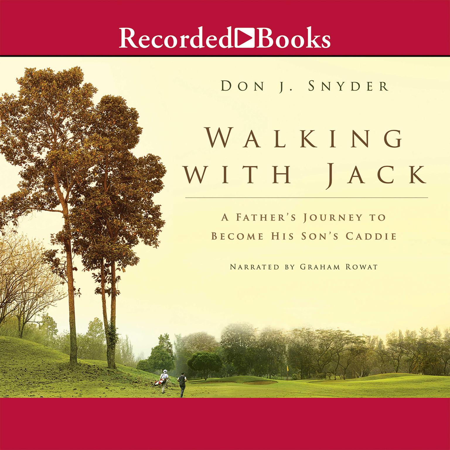 Printable Walking with Jack: A Father's Journey to Become His Son's Caddie Audiobook Cover Art