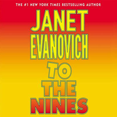 To the Nines (Abridged) Audiobook, by Janet Evanovich