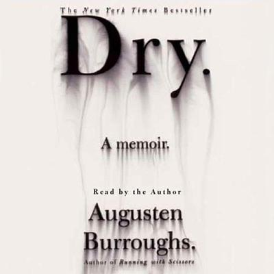 Dry: A Memoir Audiobook, by Augusten Burroughs