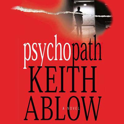 Psychopath: A Novel Audiobook, by Keith Russell Ablow