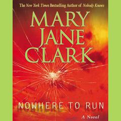 Nowhere to Run: A Novel Audiobook, by Mary Jane Clark