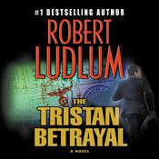 The Tristan Betrayal: A Novel Audiobook, by Robert Ludlum