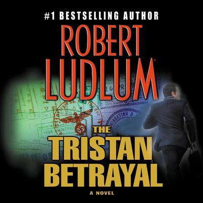The Tristan Betrayal: A Novel Audiobook, by Robert Ludlum