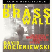 The Brass Wall: The Betrayal of Undercover Detective #4126 Audiobook, by David Kocieniewski