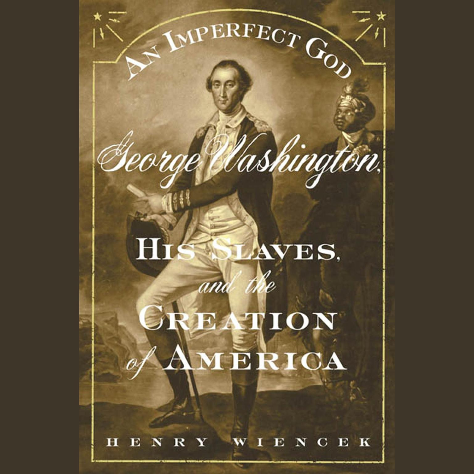 Printable An Imperfect God: George Washington, His Slaves, and the Creation of America Audiobook Cover Art
