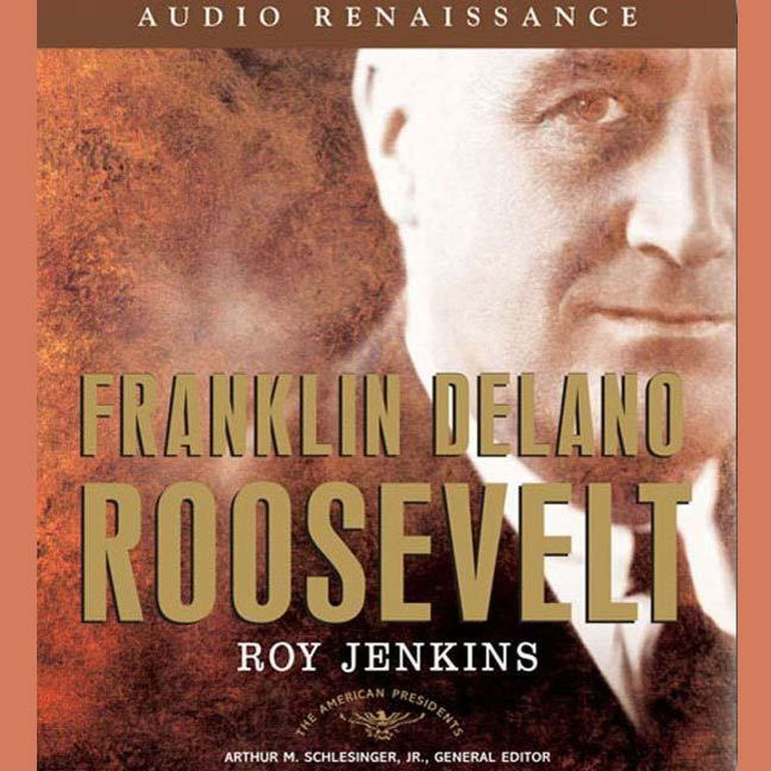 Printable Franklin Delano Roosevelt: The American Presidents Series: The 32nd President, 1933-1945 Audiobook Cover Art