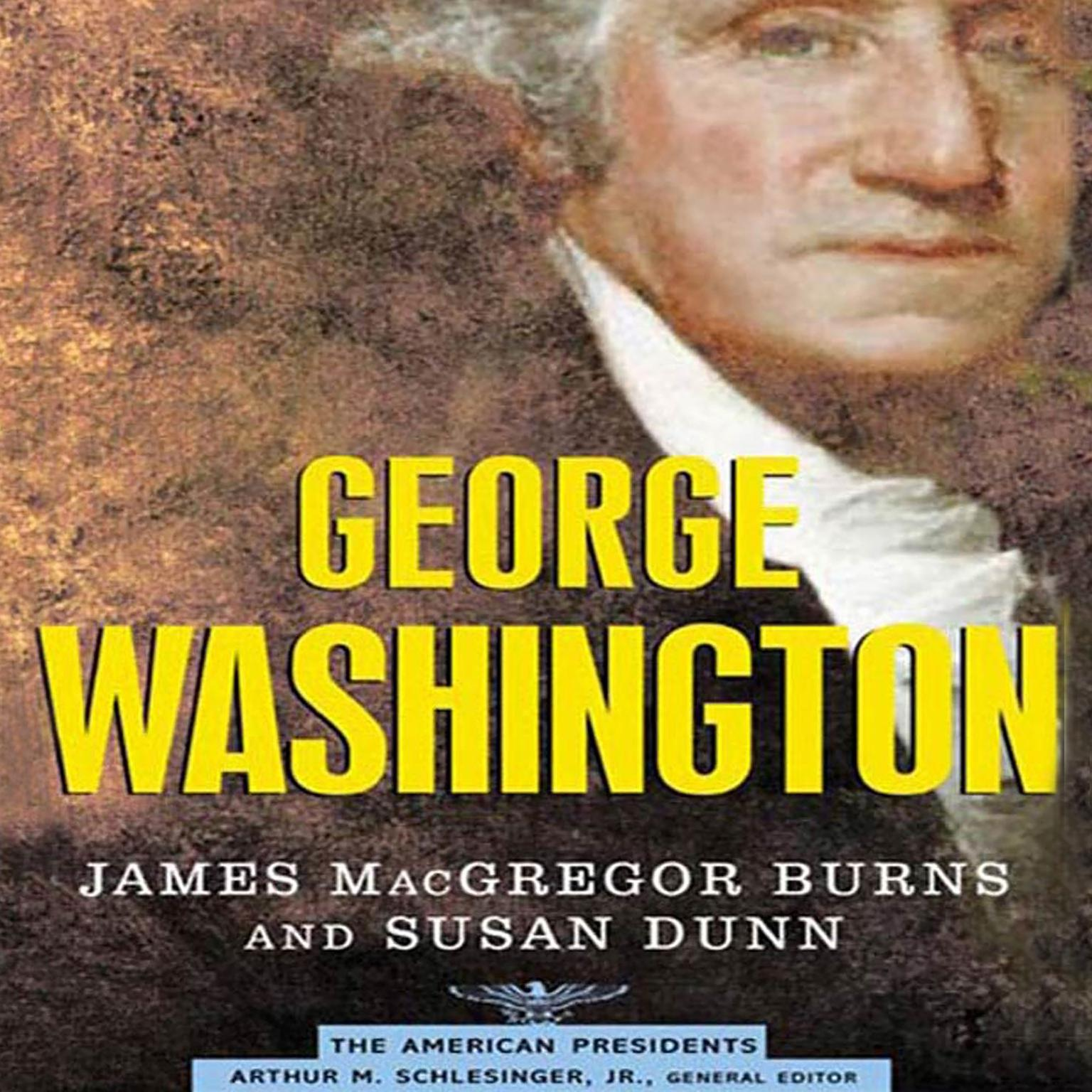 Printable George Washington: The American Presidents Series: The 1st President, 1789-1797 Audiobook Cover Art