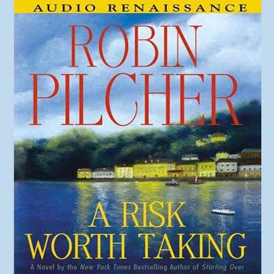 A Risk Worth Taking (Abridged) Audiobook, by Robin Pilcher