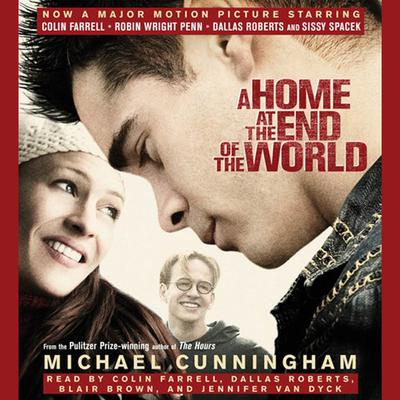 A Home at the End of the World: A Novel Audiobook, by Michael Cunningham