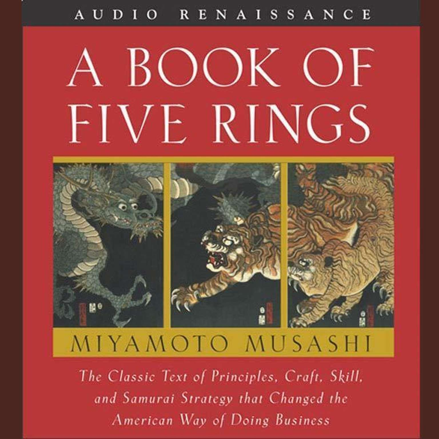 Printable A Book of Five Rings: The Classic Text of Principles, Craft, Skill and Samurai Strategy that Changed the American Way of Doing Business Audiobook Cover Art